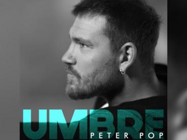 Peter Pop lanseaza single nou - Umbre