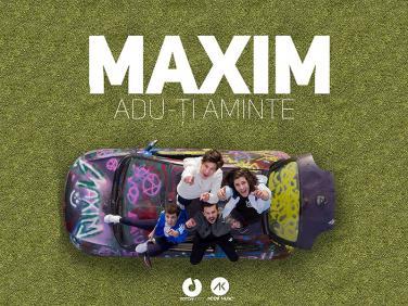 Baietii de la MAXIM ne indeamna: Adu-ti aminte!