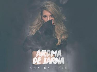 Aroma de iarna, noul single Ana Baniciu
