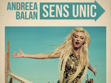 Andreea Balan incepe un nou capitol in viata ei cu piesa Sens unic