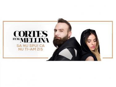 Sa nu spui ca nu ti-am spus, piesa noua a lui Cortes si Mellina