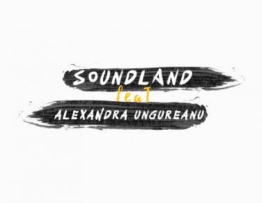 Alexandra Ungureanu revine cu Intinderi de Nori, impreuna cu Soundland